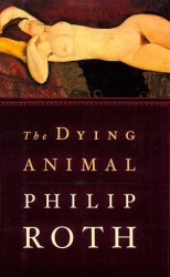 THE DYING ANIMAL – PHILIP ROTH