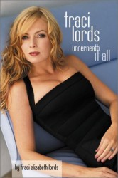 UNDERNEATH IT ALL – TRACI LORDS