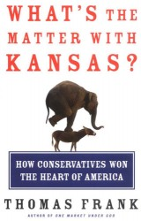 WHAT'S THE MATTER WITH KANSAS – THOMAS FRANK