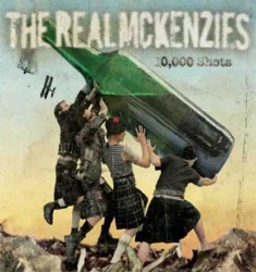 THE REAL MCKENZIES – 10 000 SHOTS