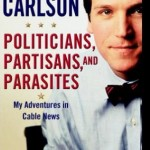 POLITICIANS, PARTISANS AND PARASITES – TUCKER CARLSON